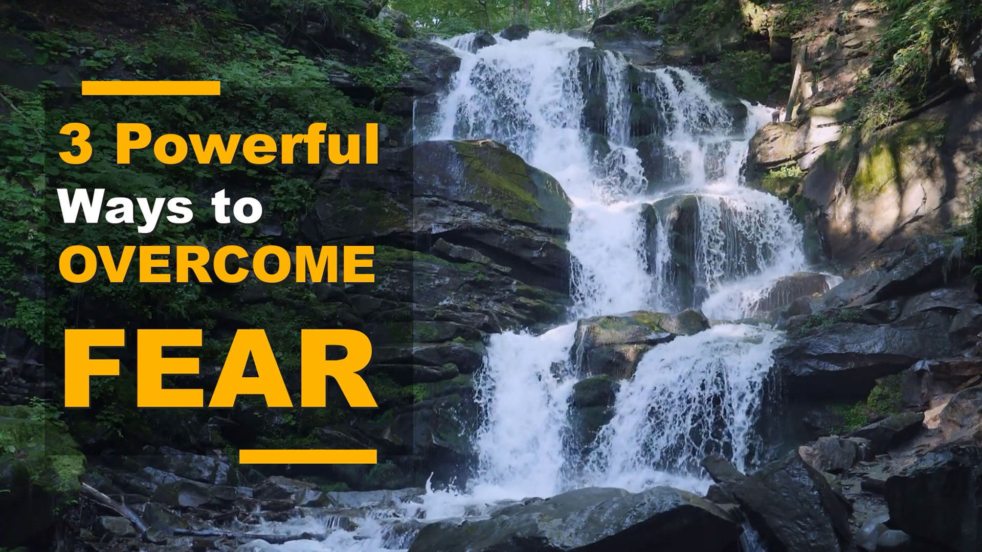 3 Powerful Ways to Overcome Fear