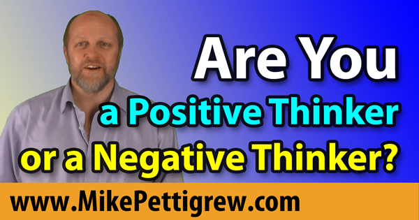 Are You a Positive Thinker or a Negative Thinker?