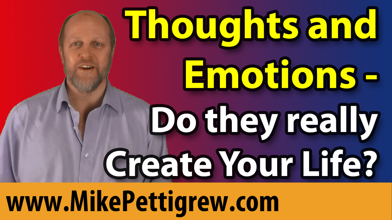 How Your Thoughts and Emotions Create Your Life