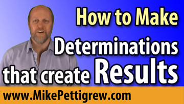 Make Determinations that Create Results