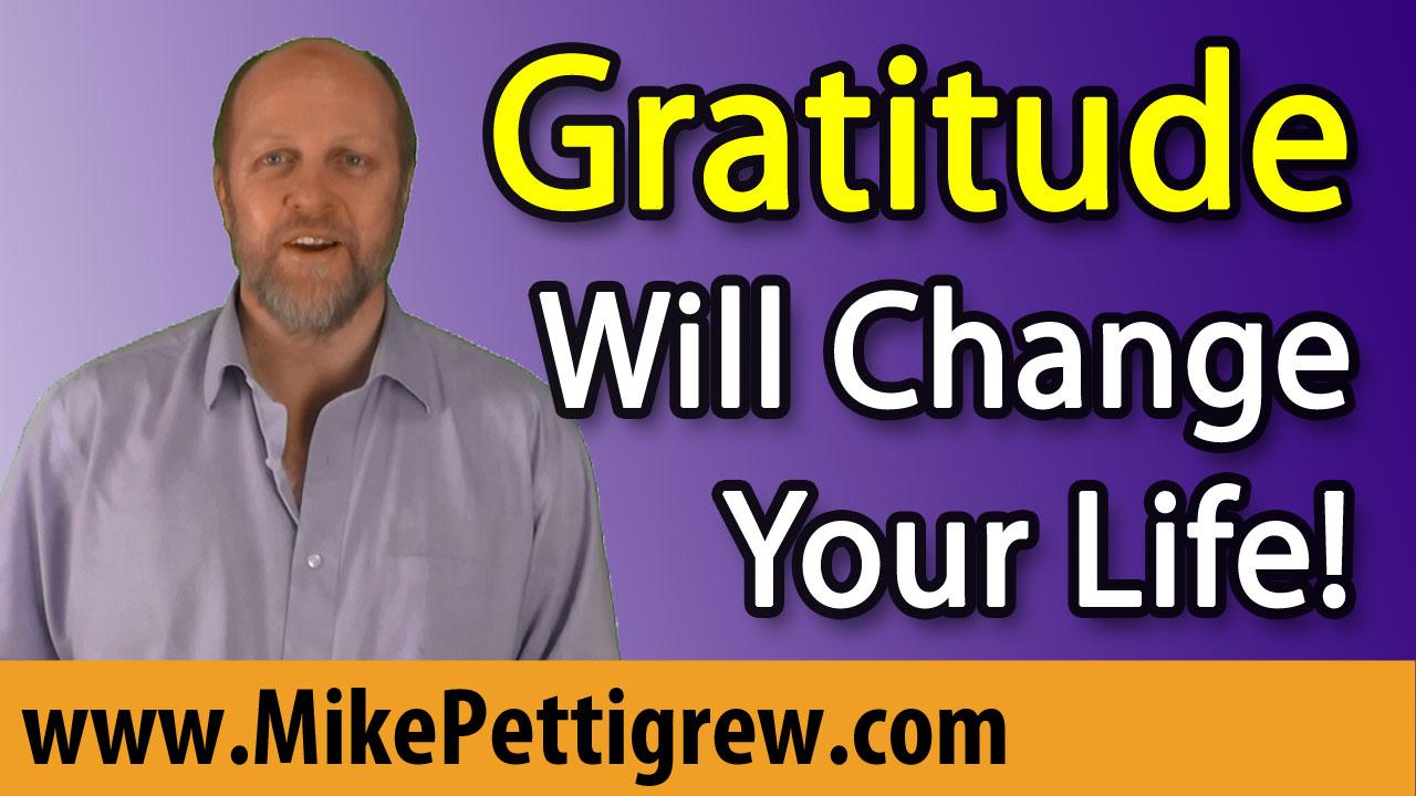 Gratitude Will Change Your Life!
