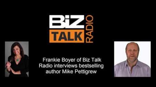 Frankie Boyer of Biz Talk Rado Interviews Mike Pettigrew