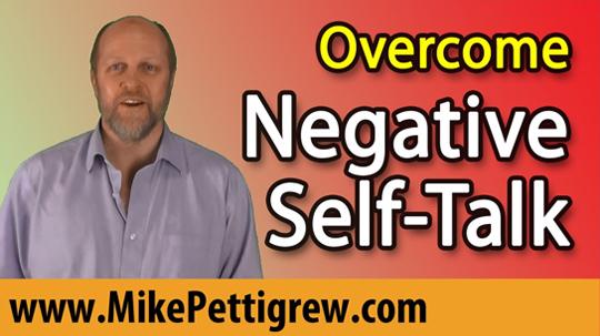 Overcome Negative Self-talk and Create a Success Mindset