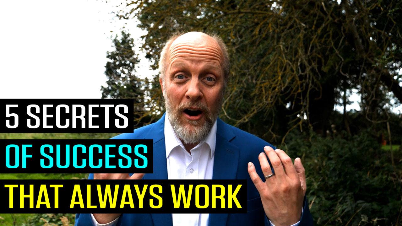 5 Secrets of Success That Always Work
