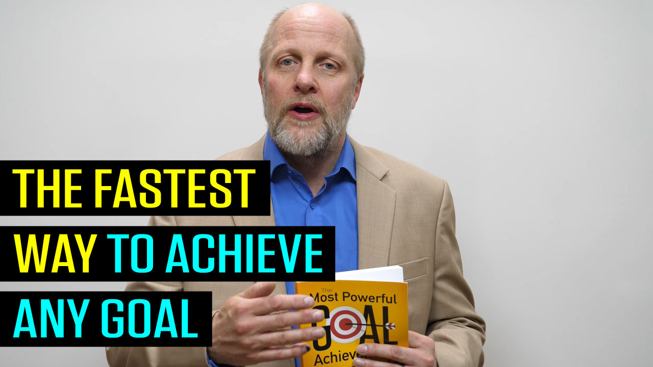 The Fastest Way to Achieve Any Goal