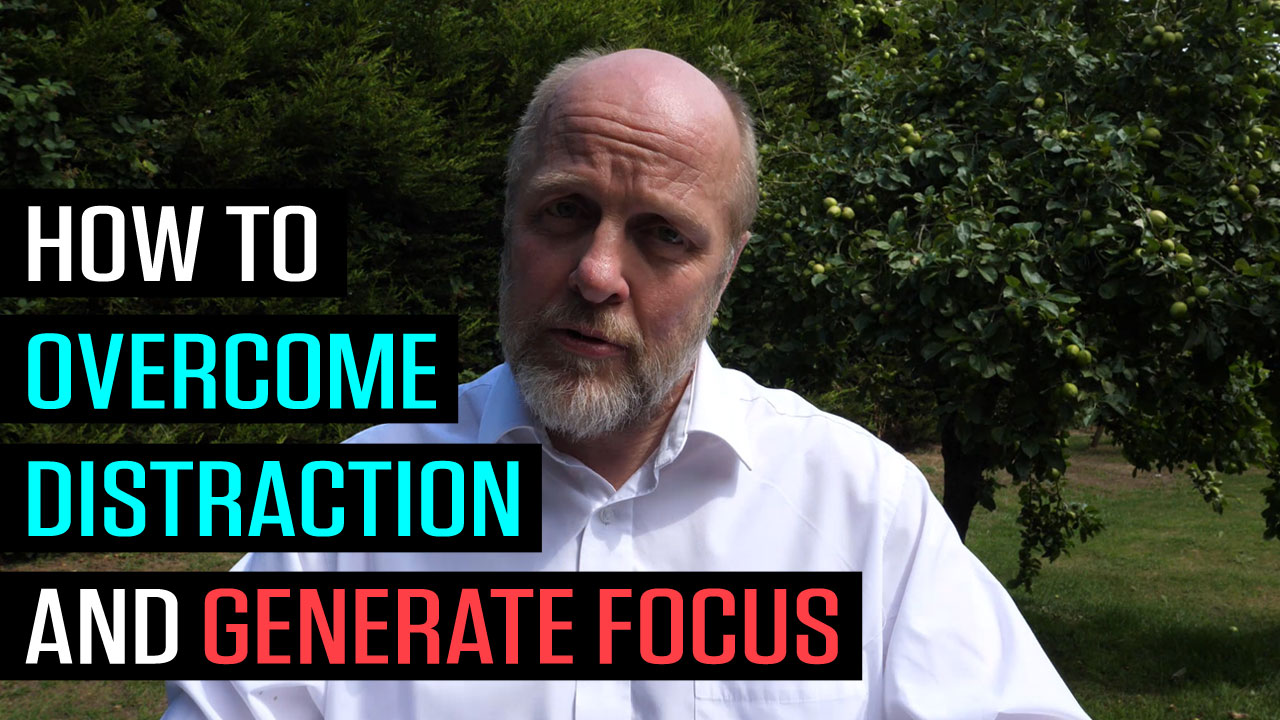 How to Overcome Distraction and Generate Focus
