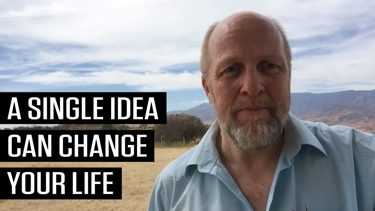 A Single Idea Can Change Your Life