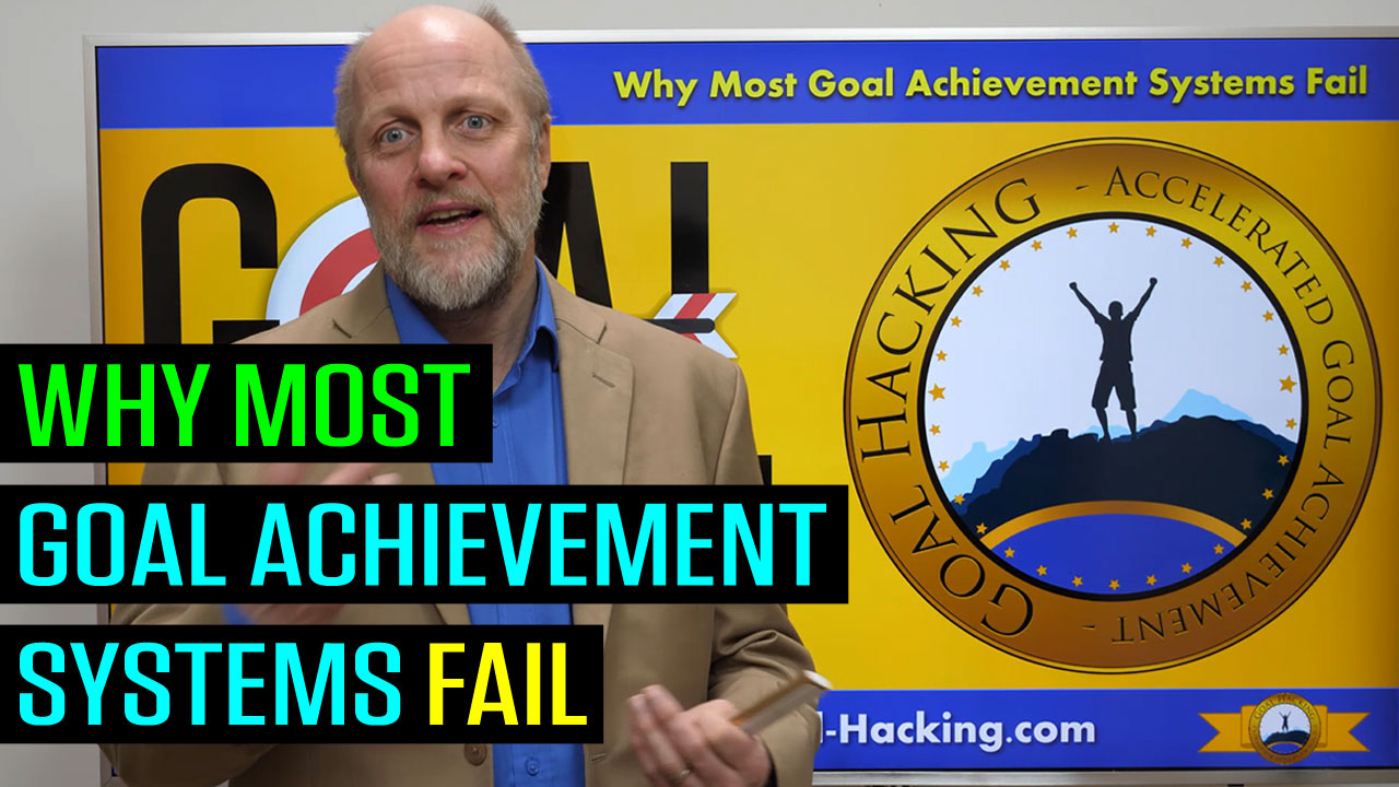 Why Most Goal Achievement Systems Fail