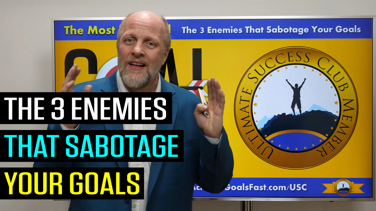 The 3 Enemies That Sabotage Your Goals