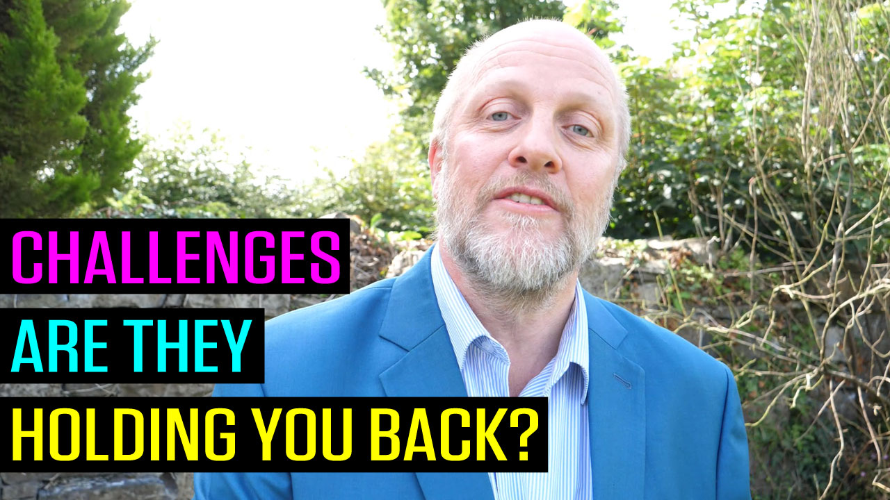 Challenges - Are They Holding You Back?