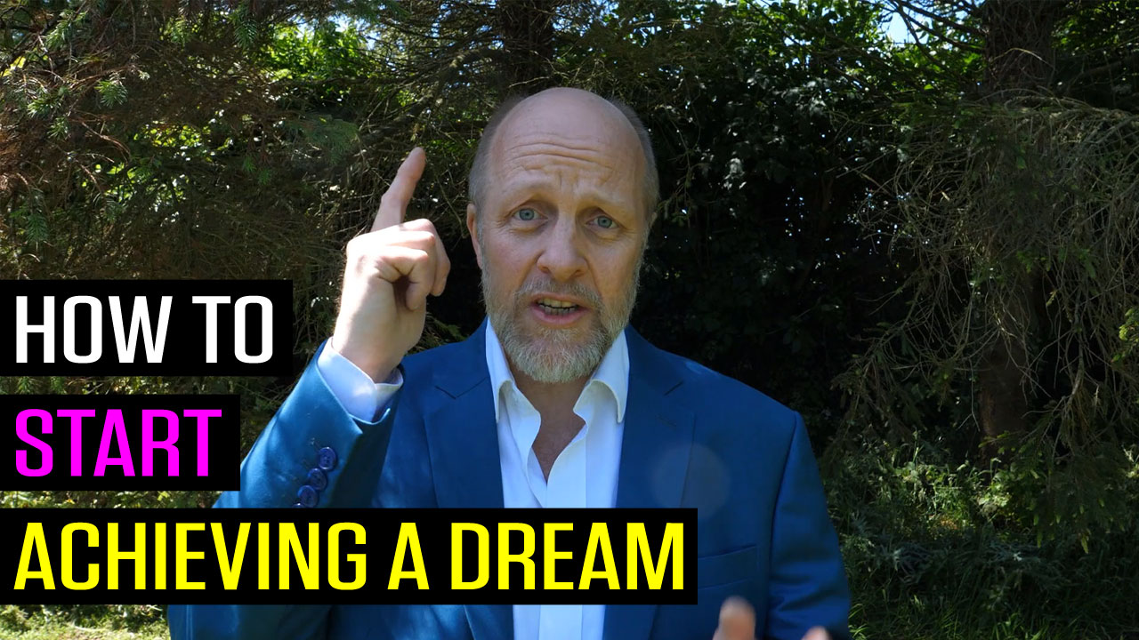 How to Start Achieving a Dream