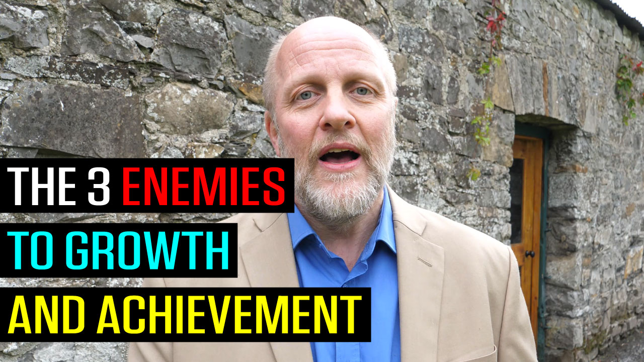 The 3 Enemies to Growth and Achievement