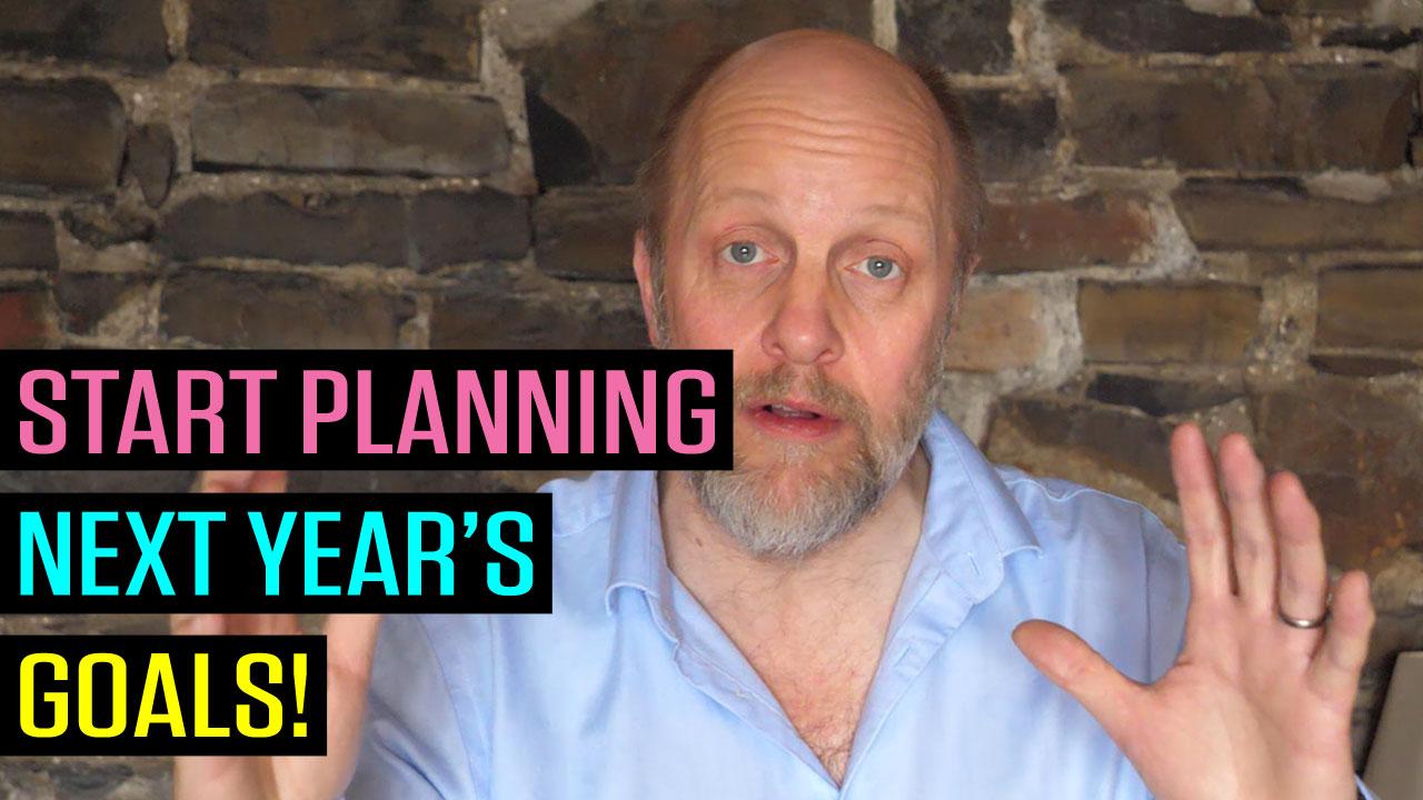 Start Planning Next Year's Goals
