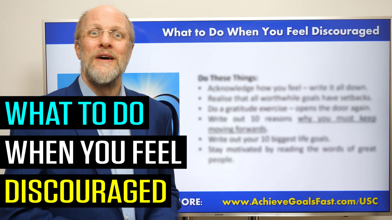 What to Do When You Feel Discouraged