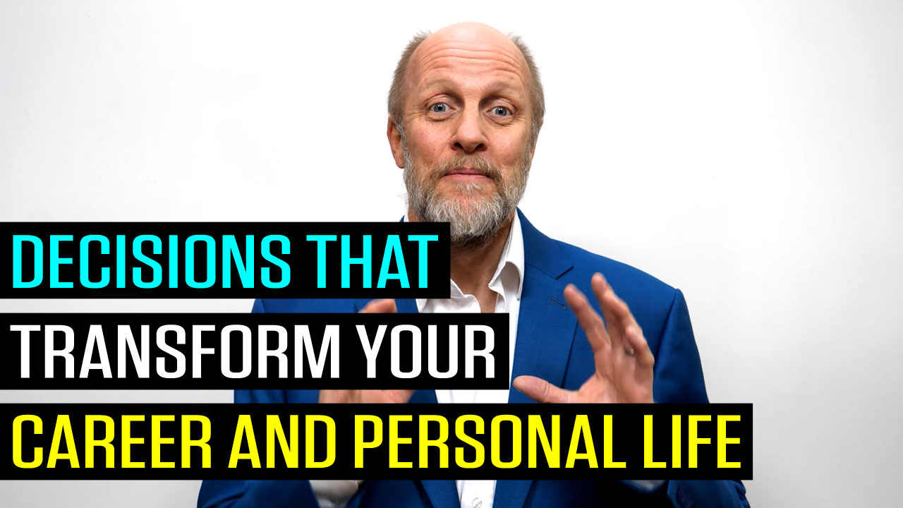 Decisions That Transform Your Career and Personal Life