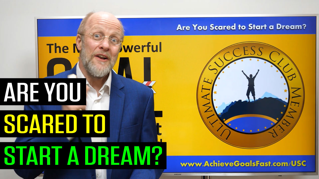 Are You Scared to Start a Dream?
