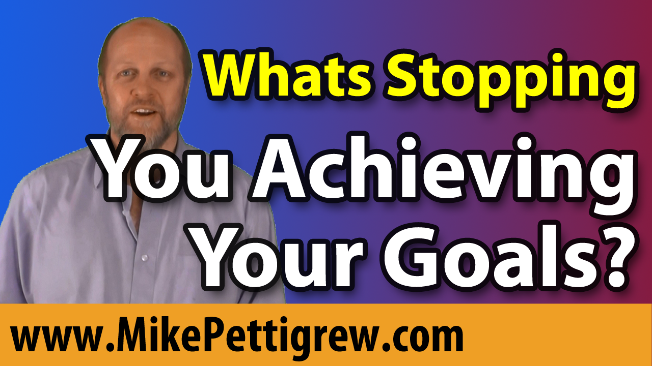 Whats Stopping You Achieving Your Goals?