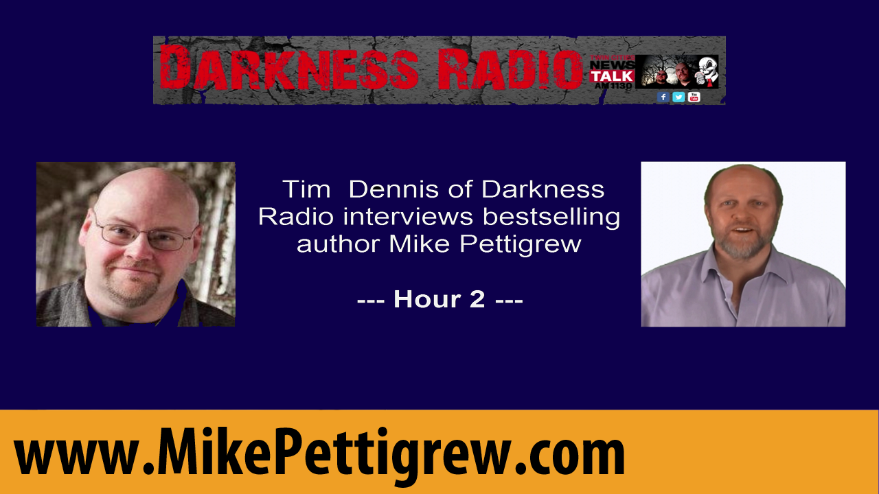 Darkness Radio Interviews Mike Pettigrew - Hour 2